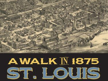 walk in 1875 st louis NEW