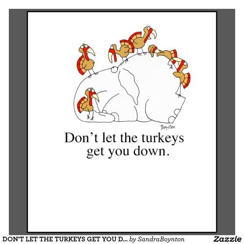 dont_let_the_turkeys_get_you_down_shirt-raf8f2bfa3065429a8315eeb773ab9109_i58zv_1024
